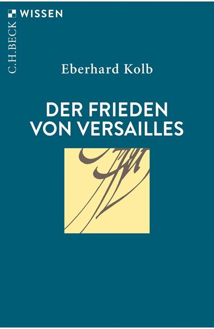 Cover: Eberhard Kolb, Der Frieden von Versailles