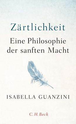 Abbildung von Guanzini   Zärtlichkeit   2019   Eine Philosophie der sanften M...