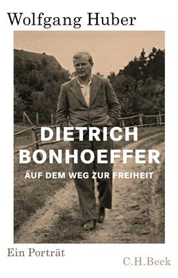 Abbildung von Dietrich Bonhoeffer | | Auf dem Weg zur Freiheit