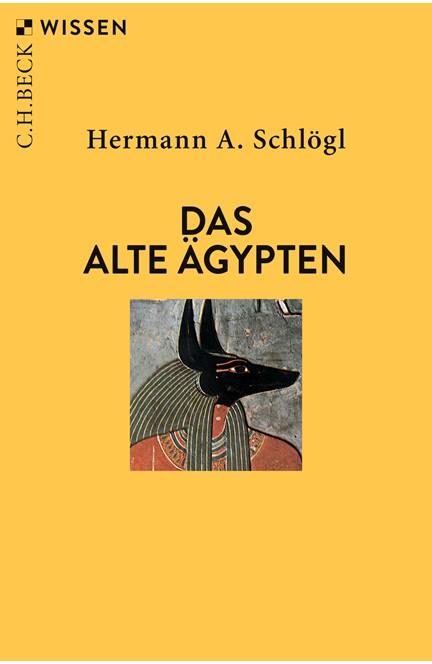 Cover: Hermann A. Schlögl, Das Alte Ägypten