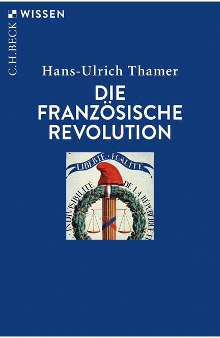 Cover: Hans-Ulrich Thamer, Die Französische Revolution