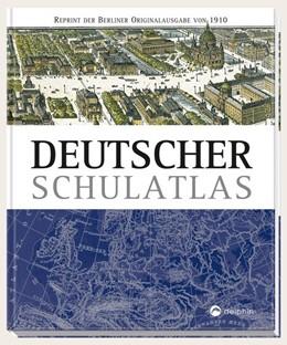 Abbildung von Deutscher Schulatlas   2019   Reprint der Berliner Originala...
