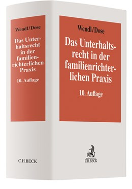 Abbildung von Wendl / Dose | Das Unterhaltsrecht in der familienrichterlichen Praxis | 10., überarbeitete Auflage | 2019 | Die neueste Rechtsprechung des...