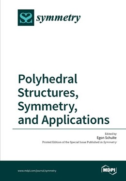 Abbildung von Polyhedral Structures, Symmetry, and Applications | 2018