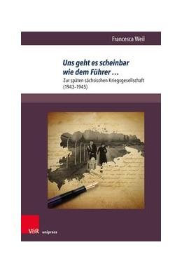 Abbildung von Weil | Uns geht es scheinbar wie dem Führer ... | 1. Auflage | 2020 | beck-shop.de