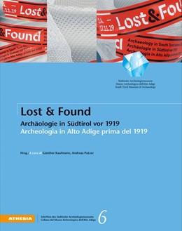 Abbildung von Aichner / Kaufmann / Putzer | Lost & Found | 2019 | Archäologie in Südtirol vor 19...