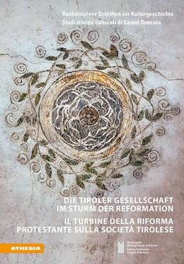 Abbildung von Abram / Borghi / Balboni | Die Tiroler Gesellschaft im Sturm der Reformation - Il turbine della Riforma protestante sulla società tirolese | 2019 | Sozial-, wirtschafts- und rech...