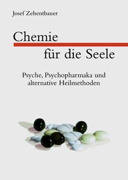 Abbildung von Zehentbauer | Chemie für die Seele | 10., z.T. aktualis. u. erg. Aufl. | 2006 | Psyche, Psychopharmaka und alt...