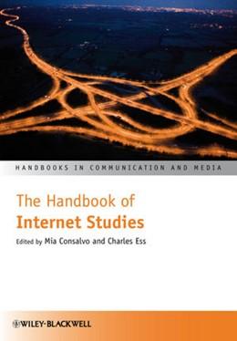 Abbildung von Consalvo / Ess   The Handbook of Internet Studies   1. Auflage   2011   beck-shop.de