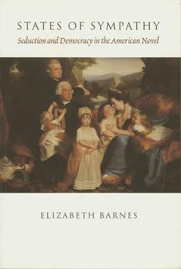 Abbildung von Barnes   States of Sympathy   1997   Seduction and Democracy in the...