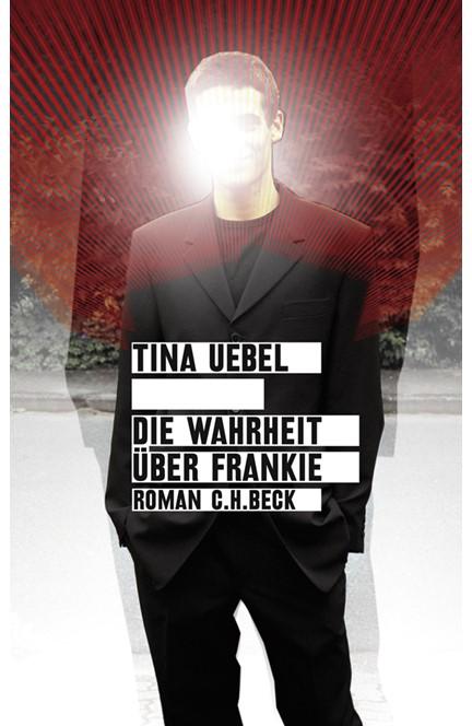 Cover: Tina Uebel, Die Wahrheit über Frankie