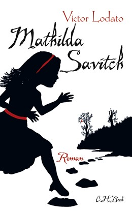 Abbildung von Lodato, Victor | Mathilda Savitch | 2010 | Roman