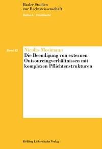Die Beendigung von externen Outsourcingverhältnissen mit komplexen Pflichtenstrukturen | Mosimann, 2010 | Buch (Cover)