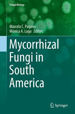 Abbildung von Pagano / Lugo | Mycorrhizal Fungi in South America | 1. Auflage | 2019 | beck-shop.de