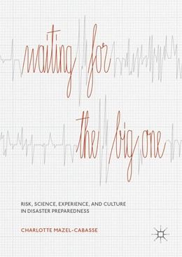 Abbildung von Mazel-Cabasse | Waiting for the Big One | 2019 | Risk, Science, Experience, and...