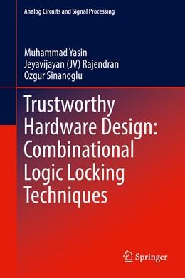 Abbildung von Yasin / Rajendran   Trustworthy Hardware Design: Combinational Logic Locking Techniques   1. Auflage   2019   beck-shop.de