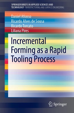 Abbildung von Afonso / Alves de Sousa / Torcato | Incremental Forming as a Rapid Tooling Process | 2019