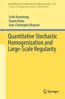 Abbildung von Armstrong / Kuusi / Mourrat | Quantitative Stochastic Homogenization and Large-Scale Regularity | 2019