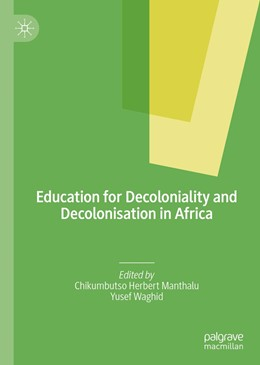 Abbildung von Manthalu / Waghid | Education for Decoloniality and Decolonisation in Africa | 1st ed. 2019 | 2019