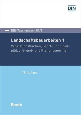 Abbildung von Landschaftsbauarbeiten 1 | 17. Auflage | 2019 | beck-shop.de