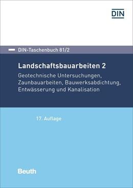 Abbildung von Landschaftsbauarbeiten 2 | 17. Auflage | 2019 | Geotechnische Untersuchungen, ...