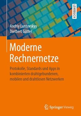 Abbildung von Luntovskyy / Gütter | Moderne Rechnernetze | 2020 | Protokolle, Standards und Apps...
