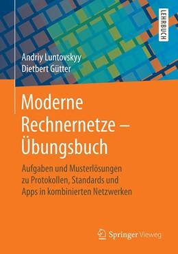 Abbildung von Luntovskyy / Gütter | Moderne Rechnernetze - Übungsbuch | 2020 | Aufgaben und Musterlösungen zu...