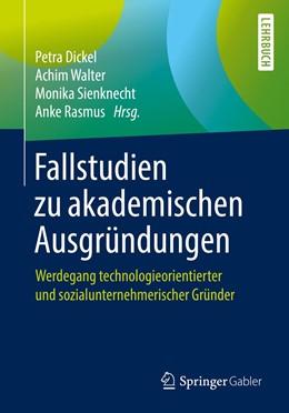 Abbildung von Dickel / Walter | Fallstudien zu akademischen Ausgründungen | 1. Auflage | 2019 | beck-shop.de