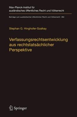 Abbildung von Hinghofer-Szalkay   Verfassungsrechtsentwicklung aus rechtstatsächlicher Perspektive   1. Aufl. 2019   2019   Das Ausmaß und die Grenzen eff...