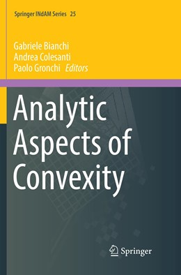 Abbildung von Bianchi / Colesanti / Gronchi | Analytic Aspects of Convexity | Softcover reprint of the original 1st ed. 2018 | 2019 | 25