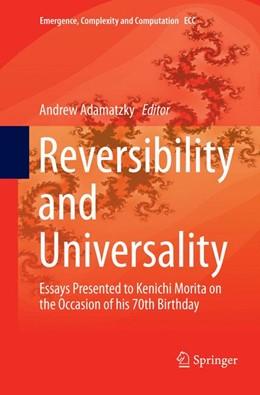 Abbildung von Adamatzky | Reversibility and Universality | Softcover reprint of the original 1st ed. 2018 | 2019 | Essays Presented to Kenichi Mo... | 30