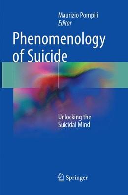 Abbildung von Pompili   Phenomenology of Suicide   Softcover reprint of the original 1st ed. 2018   2018   Unlocking the Suicidal Mind