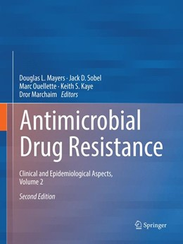 Abbildung von Mayers / Sobel / Ouellette / Kaye / Marchaim | Antimicrobial Drug Resistance | Softcover reprint of the original 2nd ed. 2017 | 2018 | Clinical and Epidemiological A...