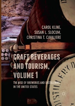 Abbildung von Kline / Slocum / Cavaliere | Craft Beverages and Tourism, Volume 1 | Softcover reprint of the original 1st ed. 2017 | 2018 | The Rise of Breweries and Dist...