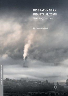 Abbildung von Portelli | Biography of an Industrial Town | Softcover reprint of the original 1st ed. 2017 | 2018 | Terni, Italy, 1831–2014