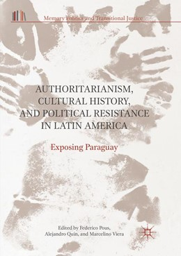 Abbildung von Pous / Quin / Viera | Authoritarianism, Cultural History, and Political Resistance in Latin America | Softcover reprint of the original 1st ed. 2018 | 2018 | Exposing Paraguay