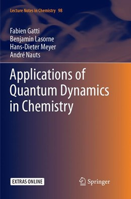 Abbildung von Gatti / Lasorne / Meyer | Applications of Quantum Dynamics in Chemistry | Softcover reprint of the original 1st ed. 2017 | 2018 | 98