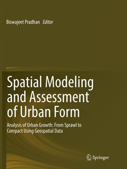 Abbildung von Pradhan | Spatial Modeling and Assessment of Urban Form | Softcover reprint of the original 1st ed. 2017 | 2018 | Analysis of Urban Growth: From...