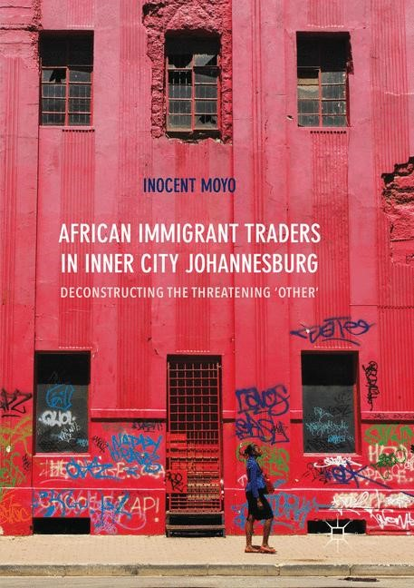 African Immigrant Traders in Inner City Johannesburg   Moyo   Softcover reprint of the original 1st ed. 2017, 2018   Buch (Cover)