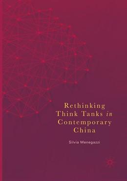 Abbildung von Menegazzi | Rethinking Think Tanks in Contemporary China | Softcover reprint of the original 1st ed. 2018 | 2018