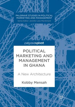 Abbildung von Mensah | Political Marketing and Management in Ghana | Softcover reprint of the original 1st ed. 2017 | 2018 | A New Architecture