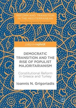 Abbildung von Grigoriadis | Democratic Transition and the Rise of Populist Majoritarianism | Softcover reprint of the original 1st ed. 2018 | 2018 | Constitutional Reform in Greec...