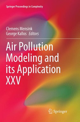 Abbildung von Mensink / Kallos | Air Pollution Modeling and its Application XXV | Softcover reprint of the original 1st ed. 2018 | 2018