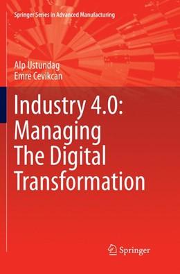 Abbildung von Ustundag / Cevikcan | Industry 4.0: Managing The Digital Transformation | 1. Auflage | 2018 | beck-shop.de