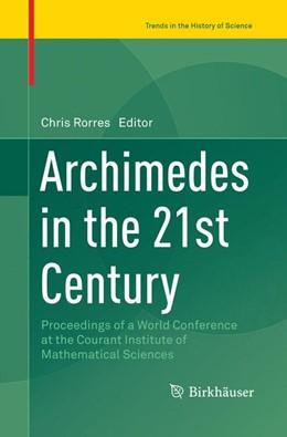 Abbildung von Rorres | Archimedes in the 21st Century | 1. Auflage | 2018 | beck-shop.de