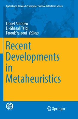 Abbildung von Amodeo / Talbi / Yalaoui | Recent Developments in Metaheuristics | Softcover reprint of the original 1st ed. 2018 | 2018 | 62