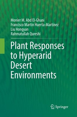 Abbildung von Abd El-Ghani / Huerta-Martínez / Hongyan | Plant Responses to Hyperarid Desert Environments | Softcover reprint of the original 1st ed. 2017 | 2018