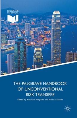Abbildung von Pompella / Scordis | The Palgrave Handbook of Unconventional Risk Transfer | Softcover reprint of the original 1st ed. 2017 | 2018