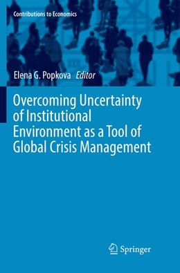 Abbildung von Popkova | Overcoming Uncertainty of Institutional Environment as a Tool of Global Crisis Management | 1. Auflage | 2018 | beck-shop.de
