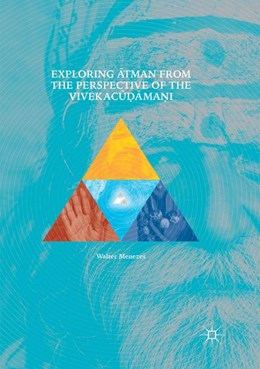 Abbildung von Menezes | Exploring Atman from the Perspective of the Vivekacudamani | Softcover reprint of the original 1st ed. 2017 | 2018